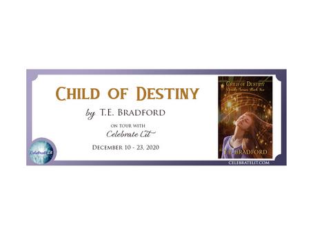 Child of Destiny by T. E. Bradford