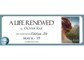 A Life Renewed by Olivia Rae