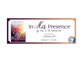 In His Presence by Dr. E. W. Kenyon