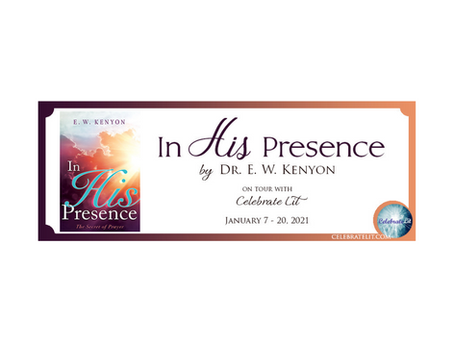 In His Presence by Dr. E. W. Kenyon