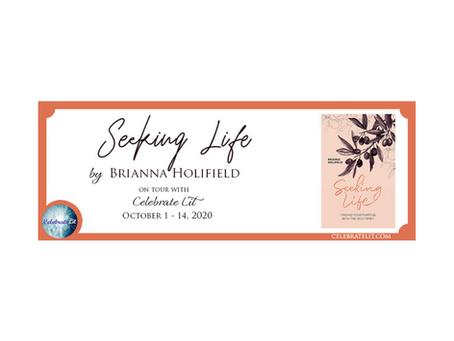 Seeking Life by Brianna Holifield
