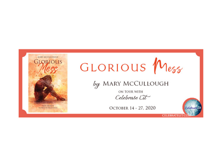 Glorious Mess by Mary McCullough