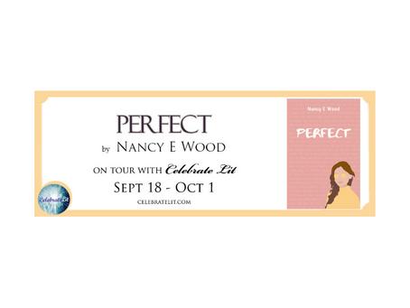 Perfect by Nancy E. Wood