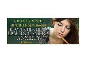 Book Spotlight - In Over Her Head: Lights, Camera, Anxiety by Krysten Lindsay Hager