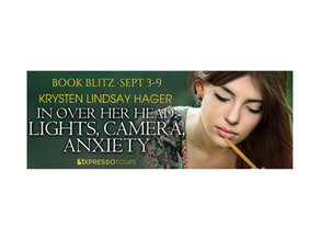 Book Spotlight - In Over Her Head: Lights, Camera, Anxiety by Krysten Lindsay Hager