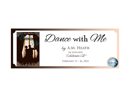 Dance with Me by A. M. Heath