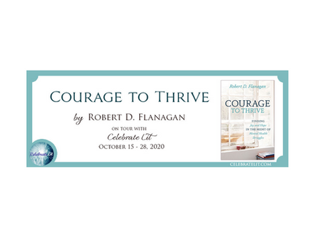 Courage to Thrive by Robert D. Flanagan