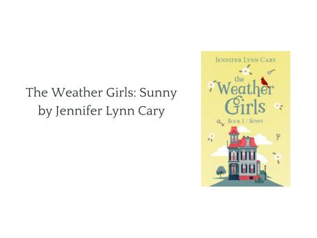 The Weather Girls: Sunny by Jennifer Lynn Cary