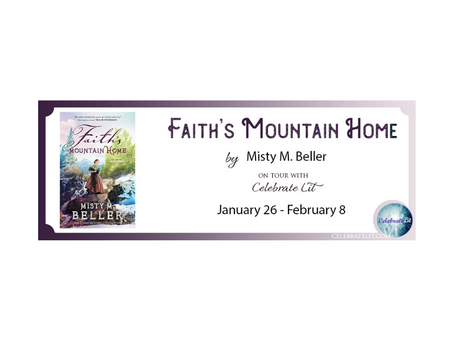 Faith's Mountain Home by Misty M. Beller