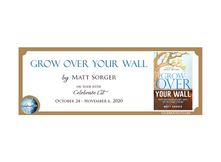 Grow Over Your Wall by Matt Sorger