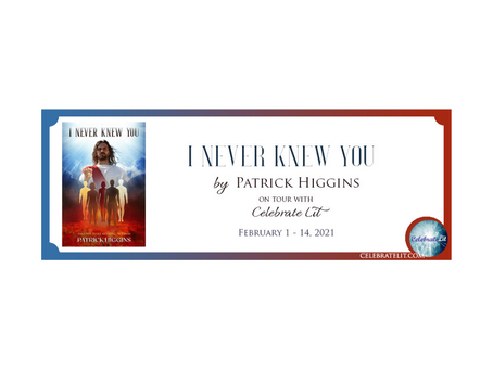 I Never Knew You by Patrick Higgins