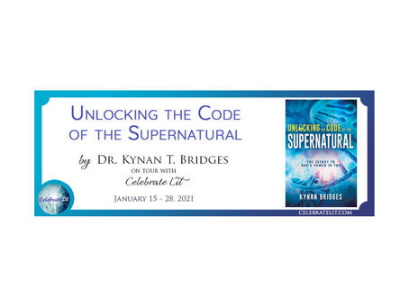 Unlocking the Code of the Supernatural by Kr. Kynan T. Bridges