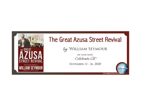 The Great Azusa Street Revival by William Seymour