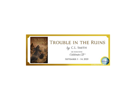 Trouble in the Ruins by C. L. Smith