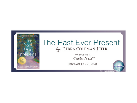 The Past Ever Present by Debra Coleman Jeter