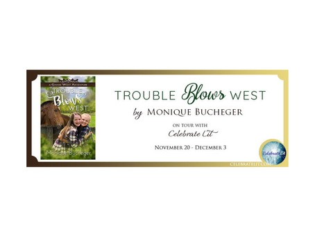 Trouble Blows West by Monique Bucheger