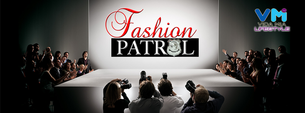 The Fashion Patrol | VidaMia Lifestyle