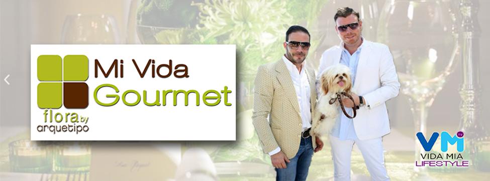 Mi Vida Gourmet | VidaMia Lifestyle