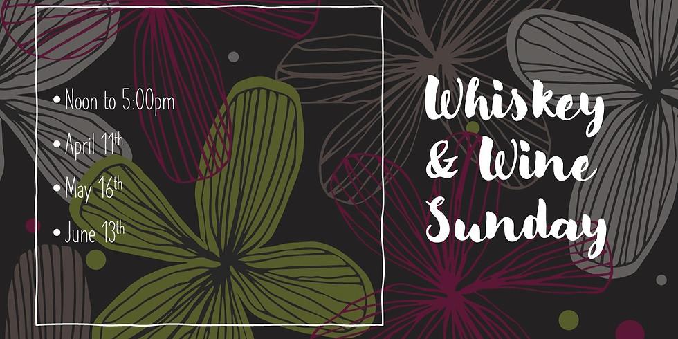 Whiskey & Wine Sunday!