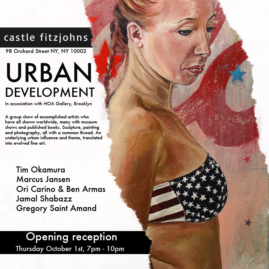 URBAN DEVELOPMENT Oct 1st - October 30th 2015 In association HOA Gallery A group show of accomplished artists who have all shown worldwide, many with museum shows and published books. Sculpture, painting and photography, all with a common thread. An underlying urban influence and theme, translated into evolved fine art. Tim Okamura Marcus Jansen Ori Carino & Ben Armas Jamel Shabazz Gegory Saint Amand Opening reception, Thursday October 1st, 7pm - 10pm Castle Fitzjohns, 98 Orchard st, NY, NY 10002
