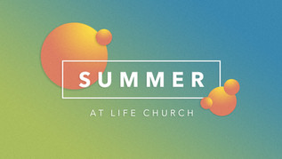 Summer at Life Church.jpg