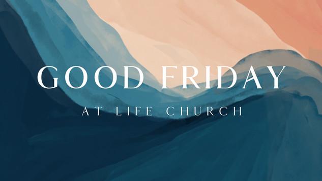 Good Friday at Life Church.jpg