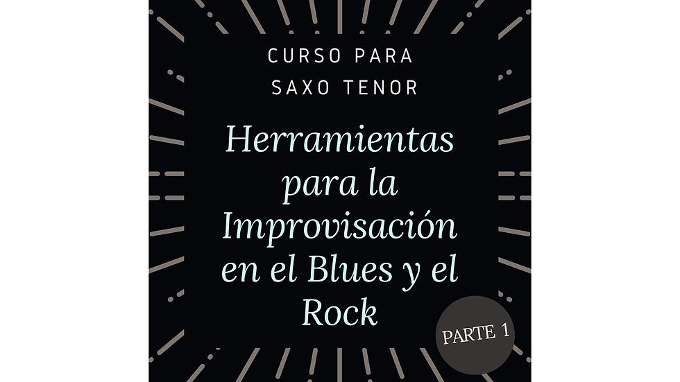 Curso para Saxo Tenor: Herramientas para la improvisación en el Blues y el Rock