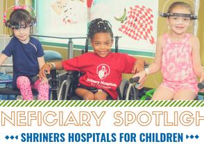 Beneficiary Spotlight: Shriner Hospitals for Children