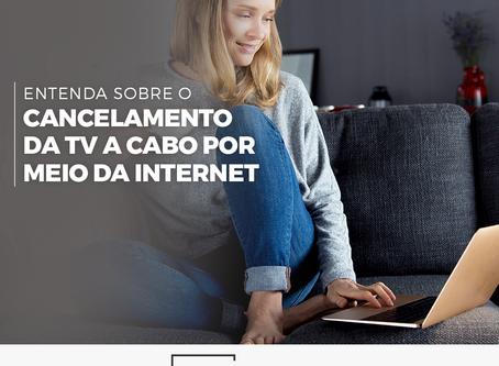 Cancelamento da TV a cabo via internet agora é lei!