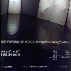The Future of Museum: Techno Imagination