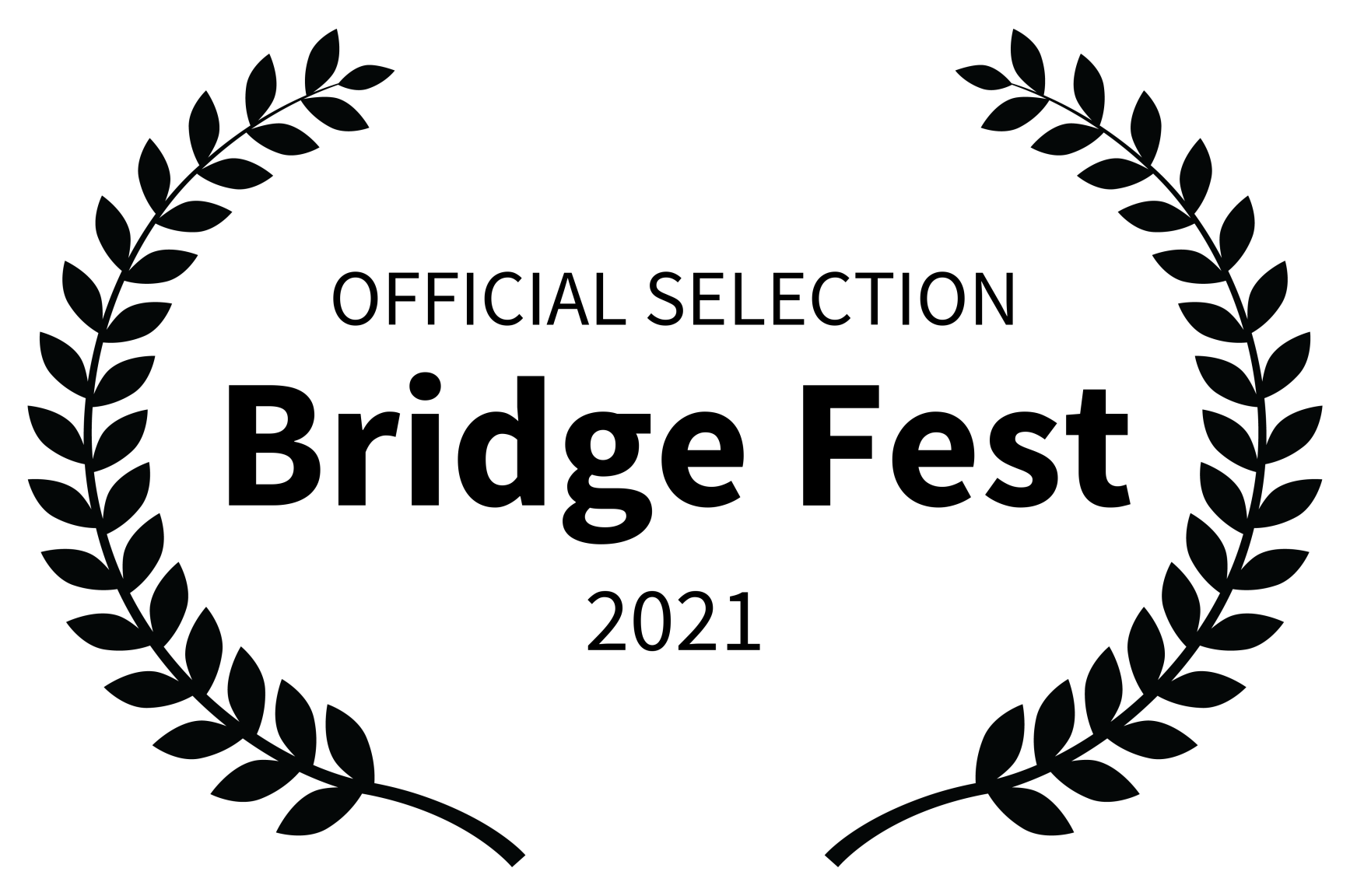 OFFICIAL SELECTION - Bridge Fest - 2021.