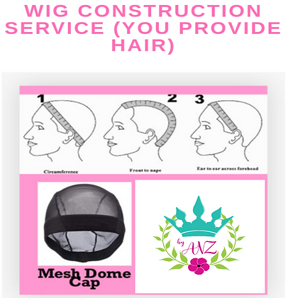 Wig Constuction Service (You Provide Hair Or Hair Provided By Us)