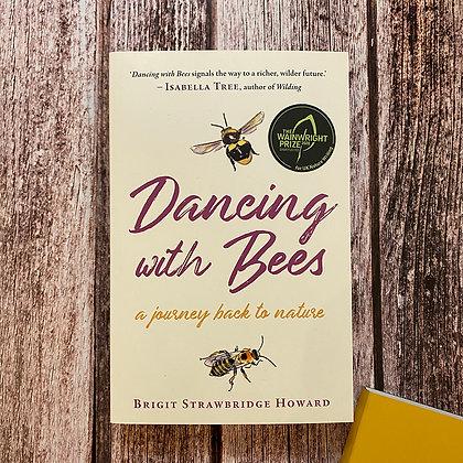 Dancing with Bees by Brigit Strawbridge Howard
