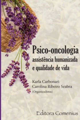 Livro Psico-Oncologia: Assistência Humanizada e Qualidade de Vida