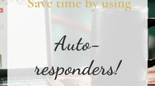 Save Time With Auto-responders!