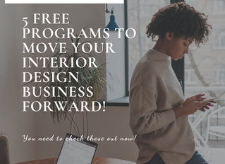 5 Free Programs to Move Your Interior Design Business Forward!