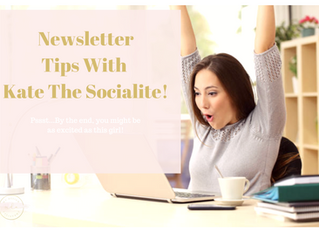 Newsletter Tips with Kate the Socialite