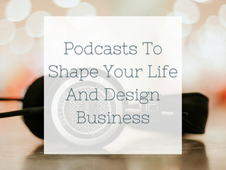 Podcasts To Shape Your Life And Business