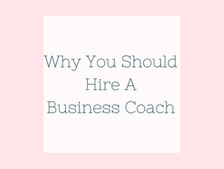 Why You Should Hire A Business Coach!