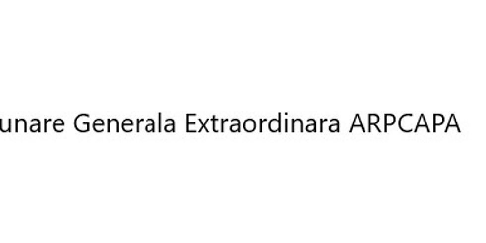 Adunarea Generala Extraordinara ARPCAPA