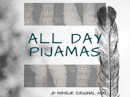 [PREMIER] : All Day Pijamas (Original Mix) JP Mäyeur