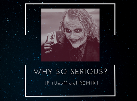 Why so serious ·JP· .                    Dense Forest Unofficial Remix