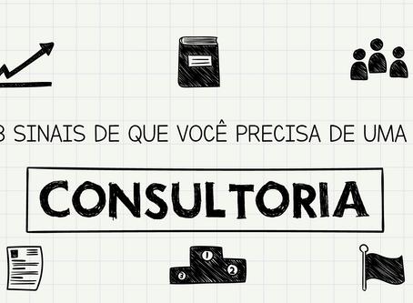 8 Sinais Que Indicam Que Você Precisa De Uma Consultoria