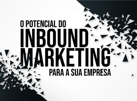 O Potencial Do Inbound Marketing Para A Sua Empresa