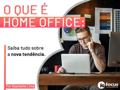 O que é home office: saiba tudo sobre essa nova tendência