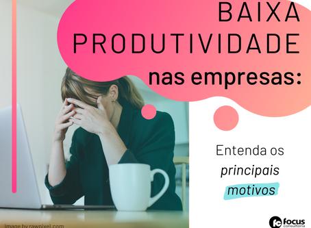Quais os motivos para a baixa produtividade nas empresas?