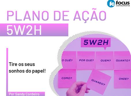 Plano de ação 5W2H: tire seus sonhos do papel!