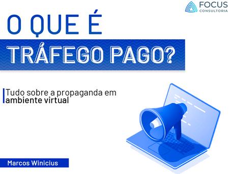 Tráfego Pago: A propaganda em ambiente virtual
