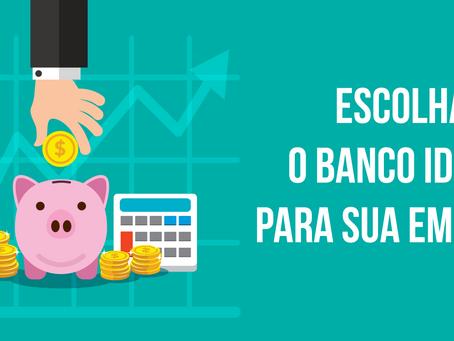 Escolha o Banco Ideal Para Sua Empresa