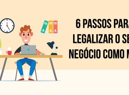 6 Passos Para Legalizar O Seu Negócio Como MEI
